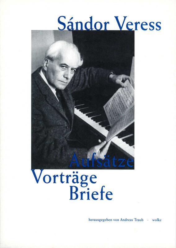 Andreas Traub (Hg.), Sándor Veress – Aufsätze, Vorträge, Briefe