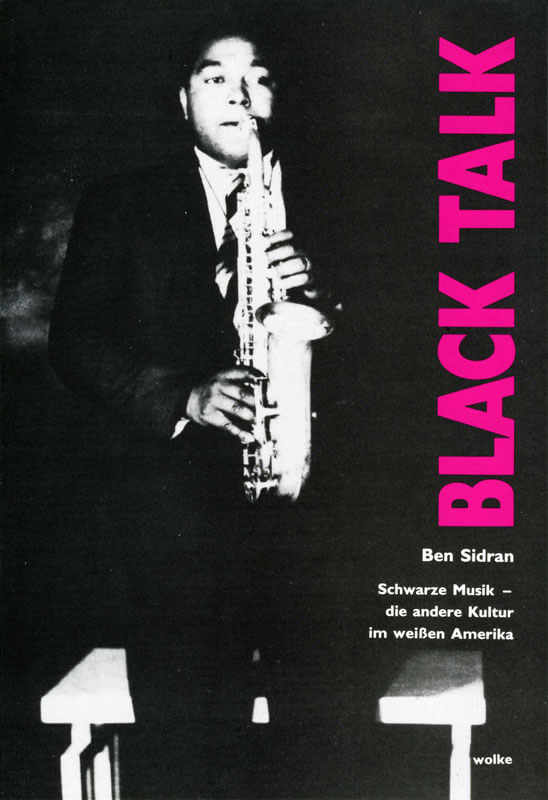 Ben Sidran, Black Talk Fotos von Val Wilmer, Aus dem Amerik. von Heinrich Keim