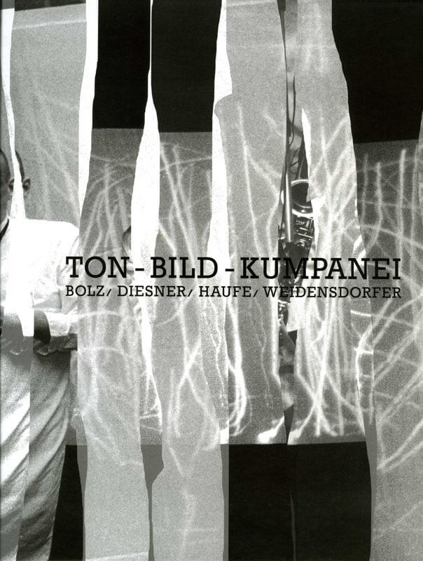 Bolz/Diesner/Haufe/Weidensdorfer, Ton – Bild – Kumpanei