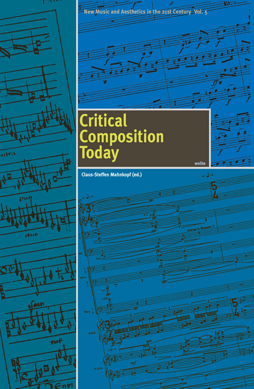 Claus-Steffen Mahnkopf (ed.), Critical Composition Today