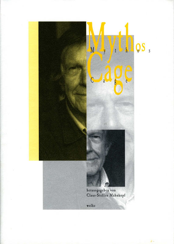 Claus-Steffen Mahnkopf (Hg.), Mythos Cage