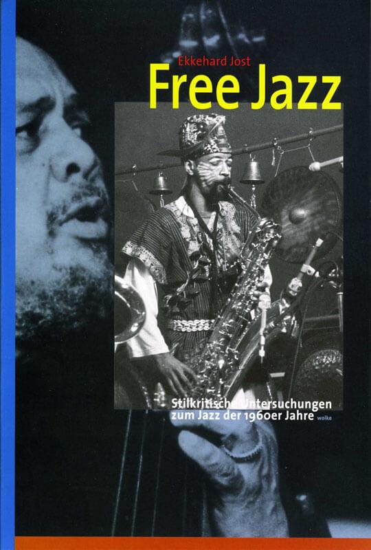 Ekkehard Jost, Free Jazz. Stilkritische Untersuchungen zum Jazz der 60er Jahre