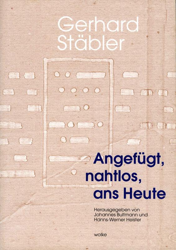 Gerhard Stäbler, Angefügt, nahtlos ans Heute