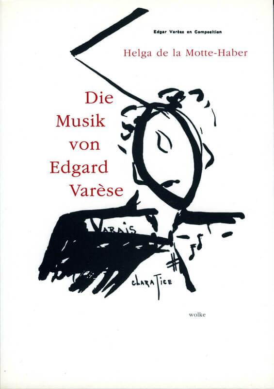 Helga de la Motte-Haber, Die Musik von Edgard Varèse