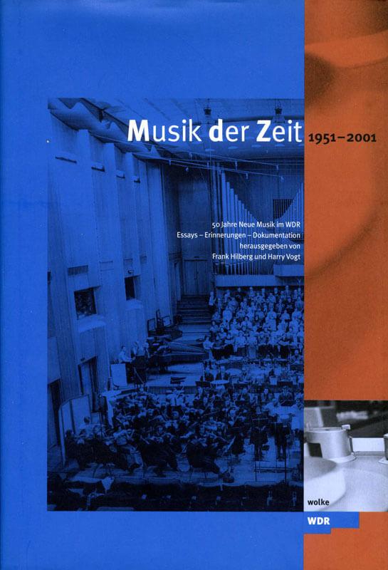 Frank Hilberg und Harry Vogt (Hg.), Musik der Zeit 1951–2001