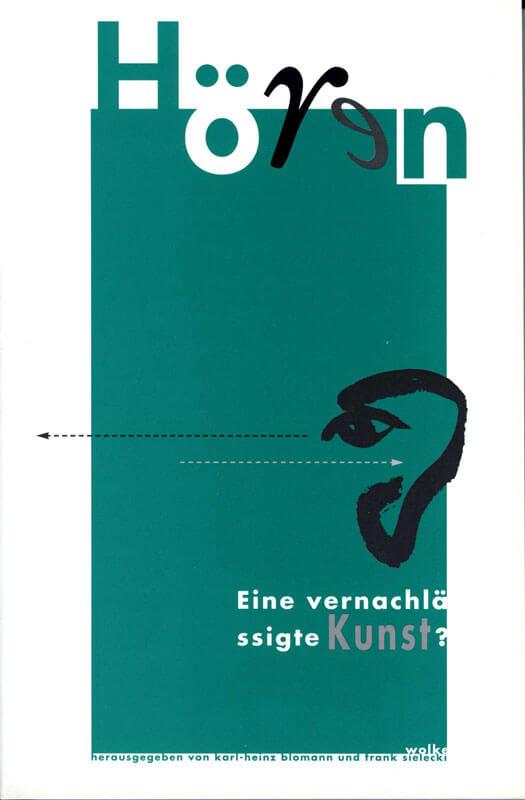 Karl-Heinz Blomann und Frank Sielecki (Hg.), Hören – Eine vernachlässigte Kunst?