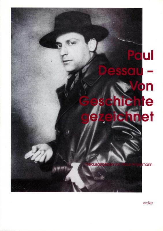 Klaus Angermann, Paul Dessau. Von Geschichte gezeichnet