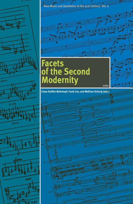 Claus-Steffen Mahnkopf, Frank Cox and Wolfram Schurig (eds.), Facets of the Second Modernity