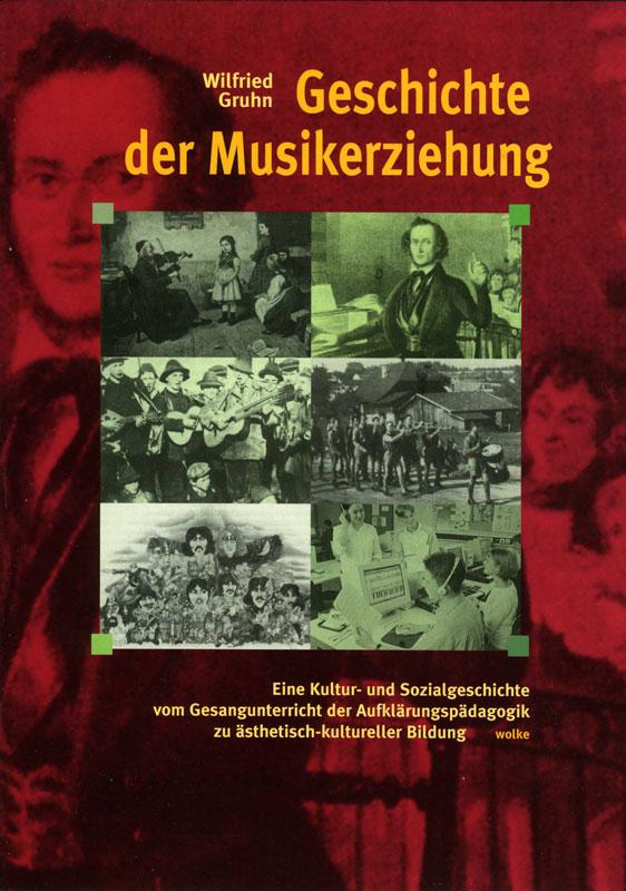 Wilfried Gruhn, Geschichte der Musikerziehung
