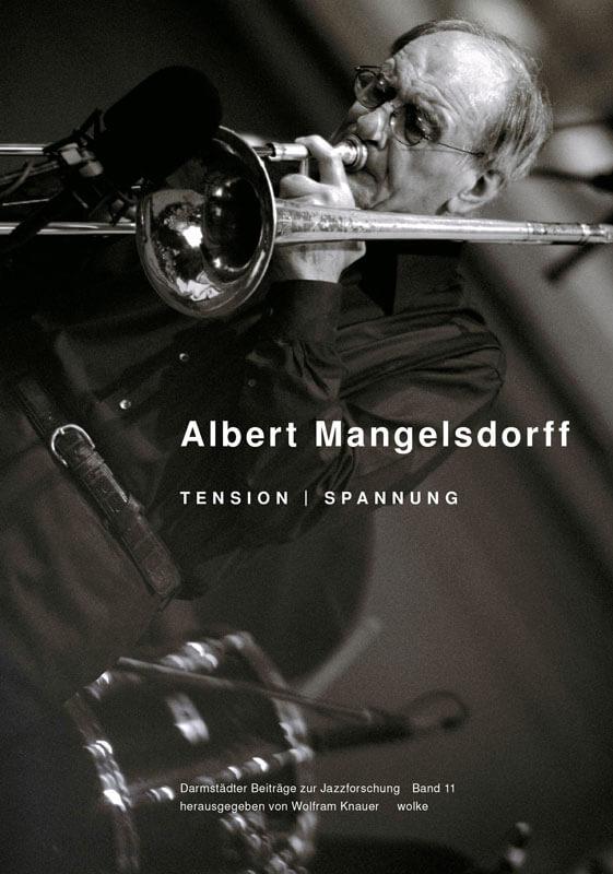 Wolfram Knauer (Hg.), Albert Mangelsdorff. Tension | Spannung