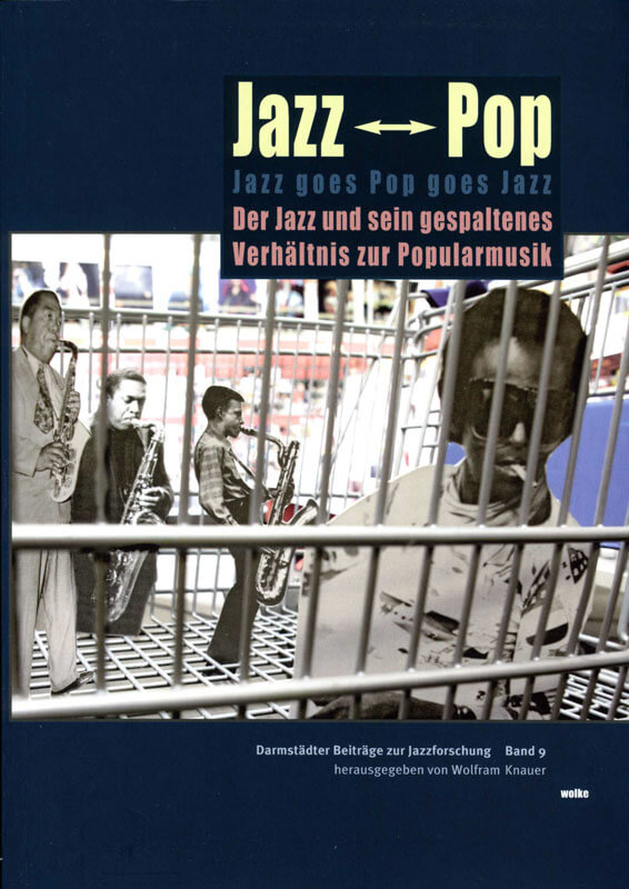 Wolfram Knauer (Hg.), Jazz goes Pop goes Jazz