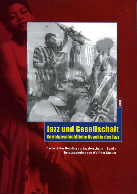 Wolfram Knauer (Hg.), Jazz und Gesellschaft. Sozialgeschichtliche Aspekte des Jazz