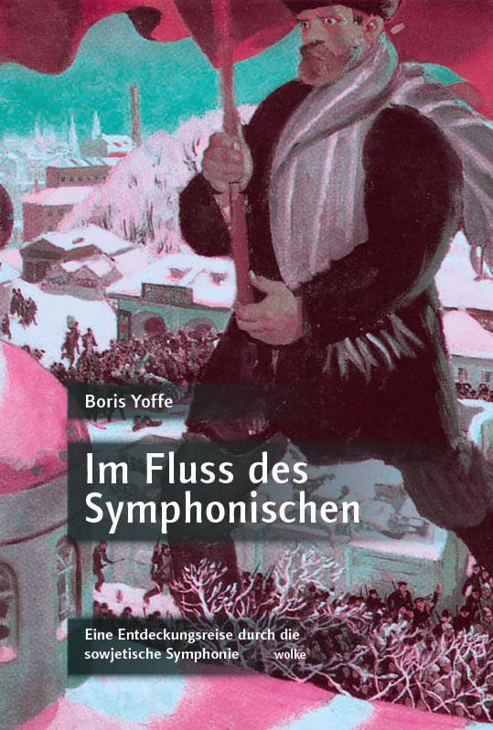 Boris Yoffe, Im Fluss des Symphonischen