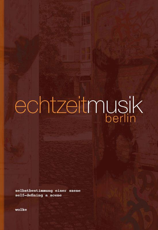 Burkhard Beins, Christian Kesten, Gisela Nauck, Andrea Neumann (Hg./eds.) , echtzeitmusik berlin
