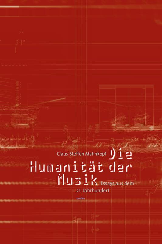 Claus-Steffen Mahnkopf, Die Humanität der Musik.