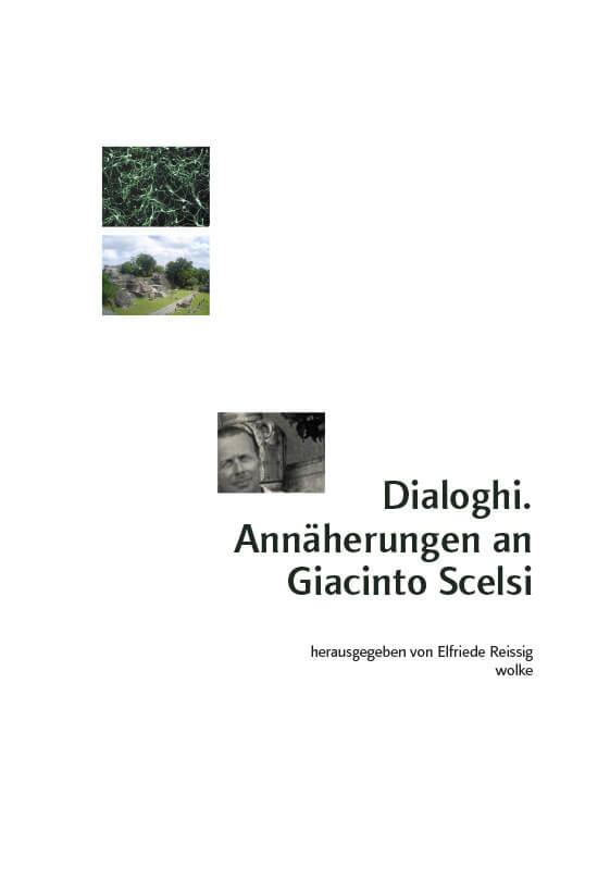 Elfriede Reissig (Hg.), Dialoghi. Annäherungen an Giacinto Scelsi