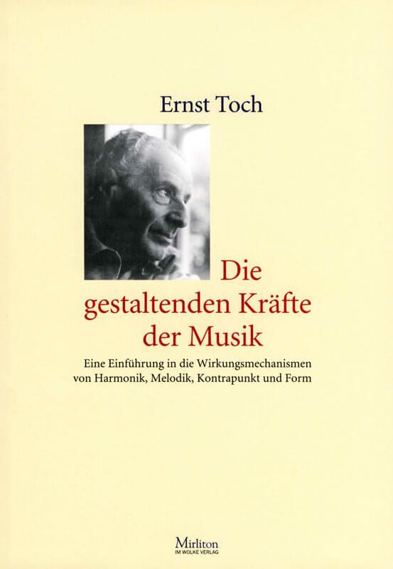 Ernst Toch, Die gestaltenden Kräfte der Musik