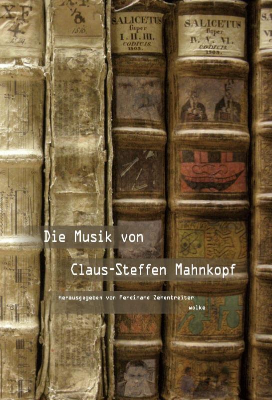 Ferdinand Zehentreiter (Hg.), Die Musik von Claus-Steffen Mahnkopf