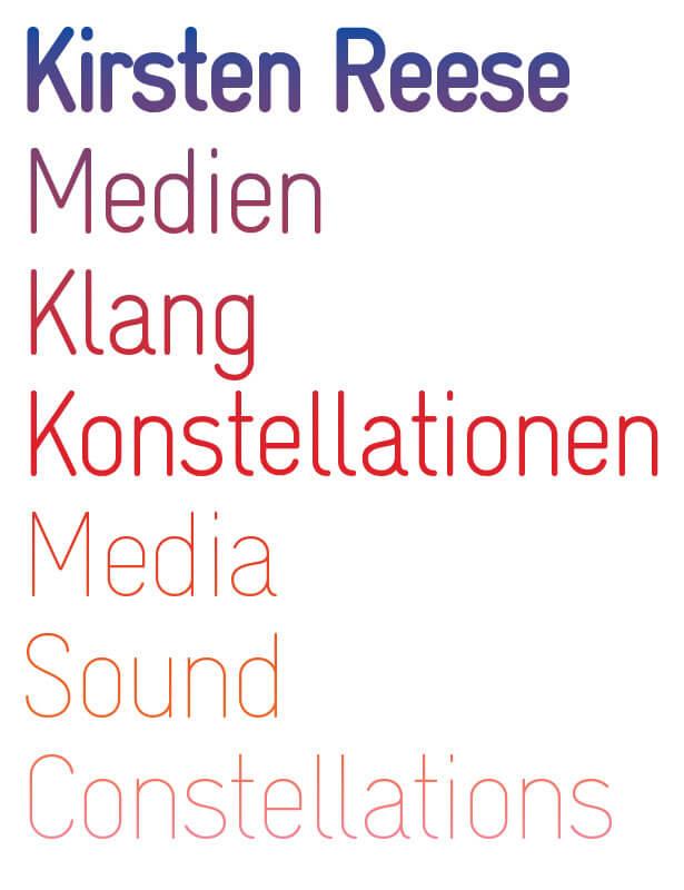 Kirsten Reese, Medien Klang Konstellationen