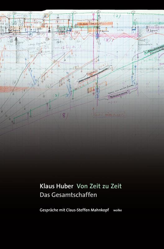 Klaus Huber, Von Zeit zu Zeit. Das Gesamtschaffen