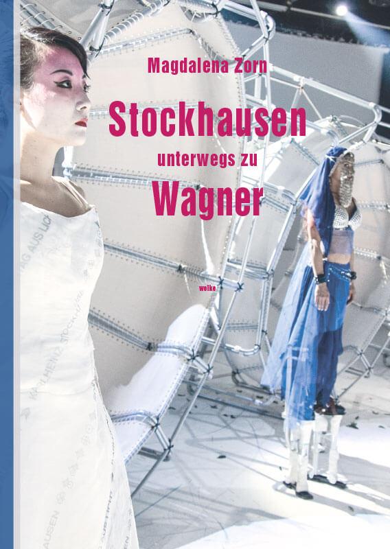 Magdalena Zorn, Stockhausen unterwegs zu Wagner