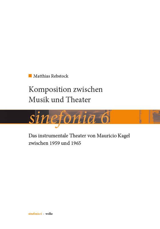 Matthias Rebstock, Komposition zwischen Musik und Theater.