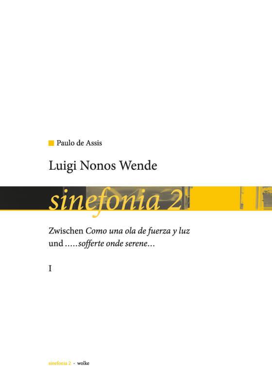 Paulo de Assis, Luigi Nonos Wende.