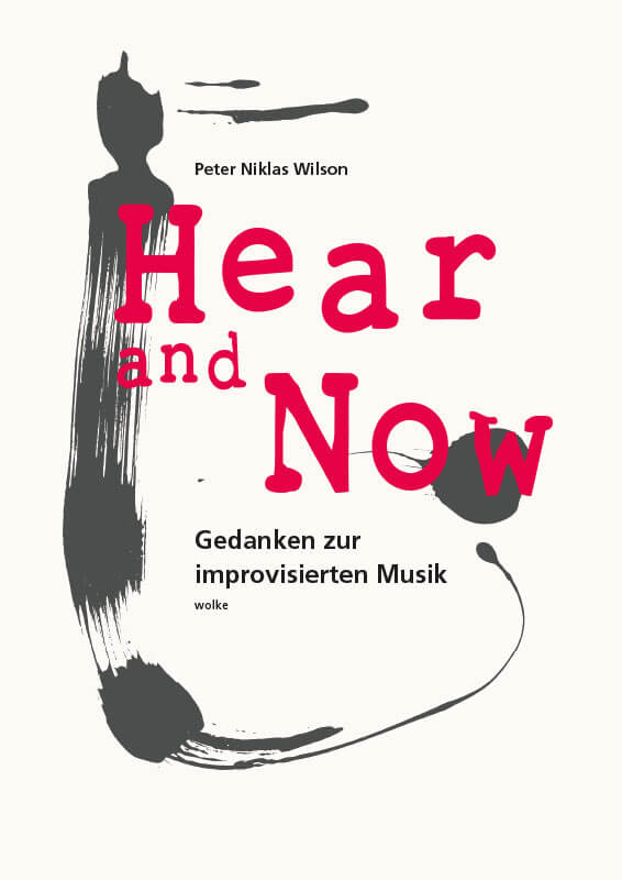 Peter Niklas Wilson, Hear and Now