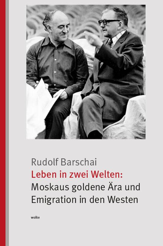 Rudolf Barschai, Leben in zwei Welten