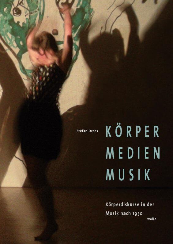 Stefan Drees, Körper Medien Musik