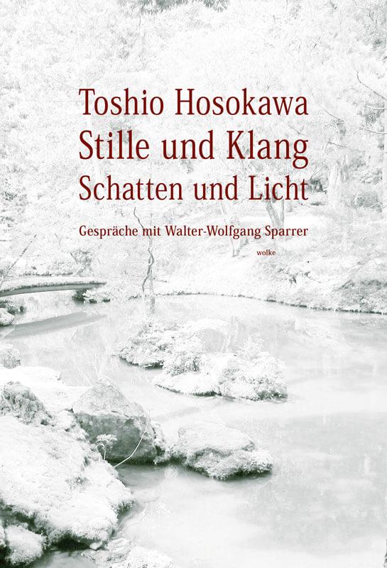 Toshio Hosokawa, Stille und Klang, Schatten und Licht