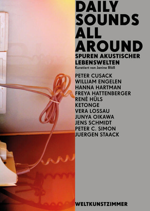 Weltkunstzimmer (hg./ed.), Daily Sounds All Around