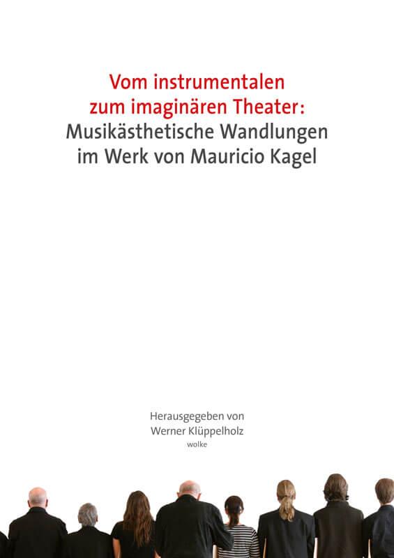 Werner Klüppelholz (Hg.), Vom instrumentalen zum imaginären Theater.