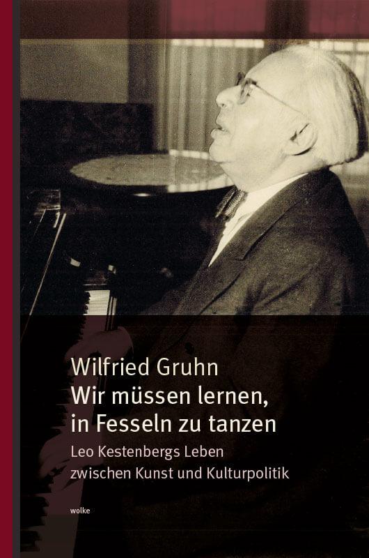 Wilfried Gruhn, Wir müssen lernen, in Fesseln zu tanzen