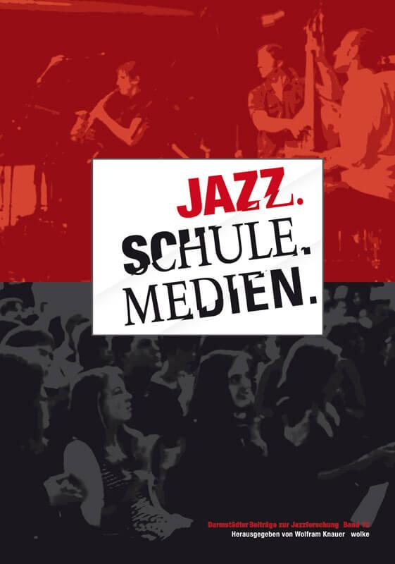 Wolfram Knauer (Hg.), Jazz. Schule. Medien.