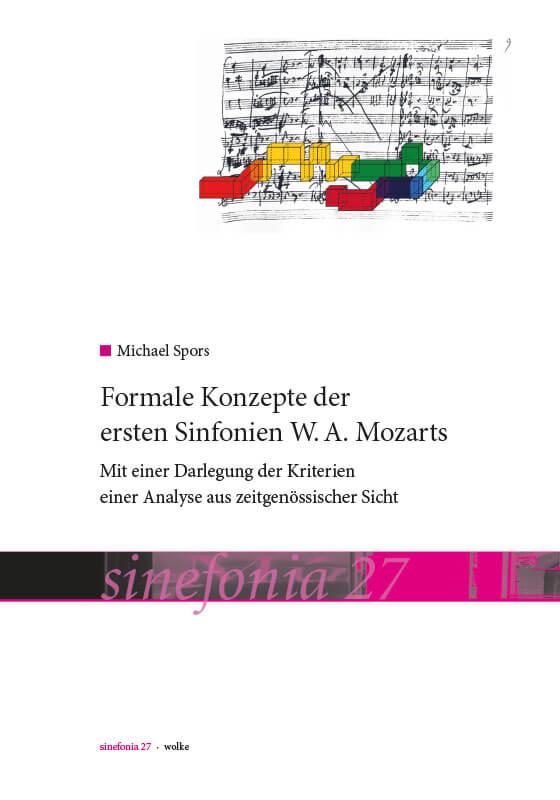 Michael Spors, Formale Konzepte der ersten Sinfonien W.A. Mozarts
