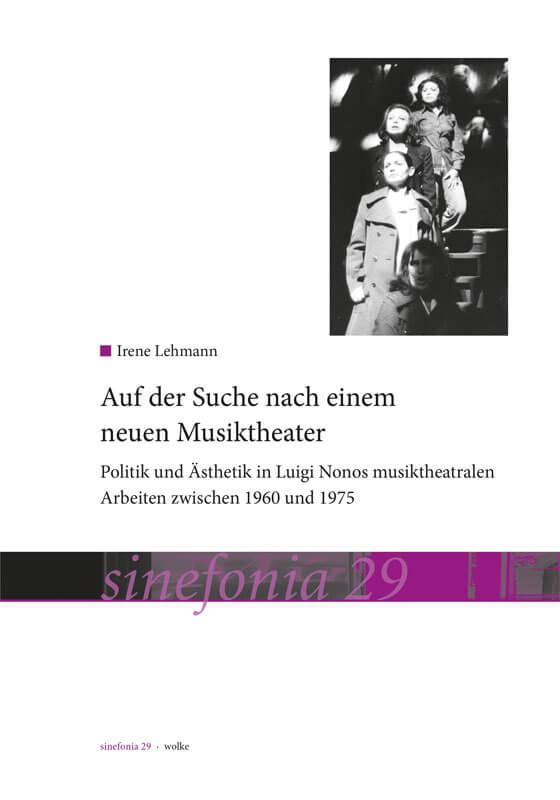 irene Lehmann, Politik und Ästhetik in Luigi Nonos musiktheatralen Arbeiten