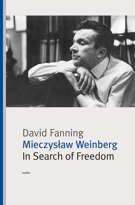 david-fanning-mieczyslaw-weinberg-in-search-of-freedom