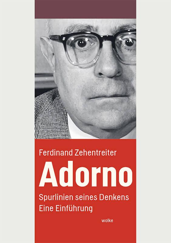 ferdinand-zehentreiter-adorno-spurlinien-seines-denkens