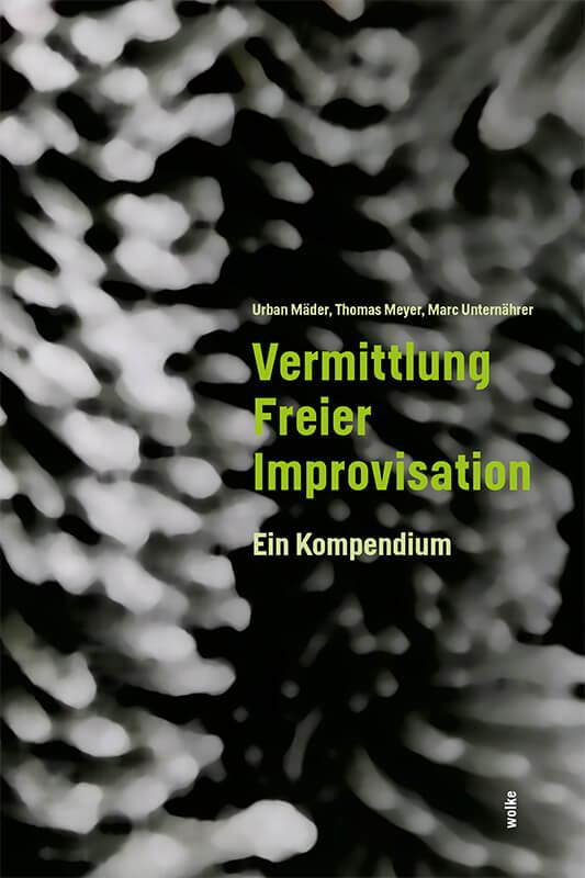 Urban_Mäder_Thomas_Meyer_Vermittlung_Freier_Improvisation