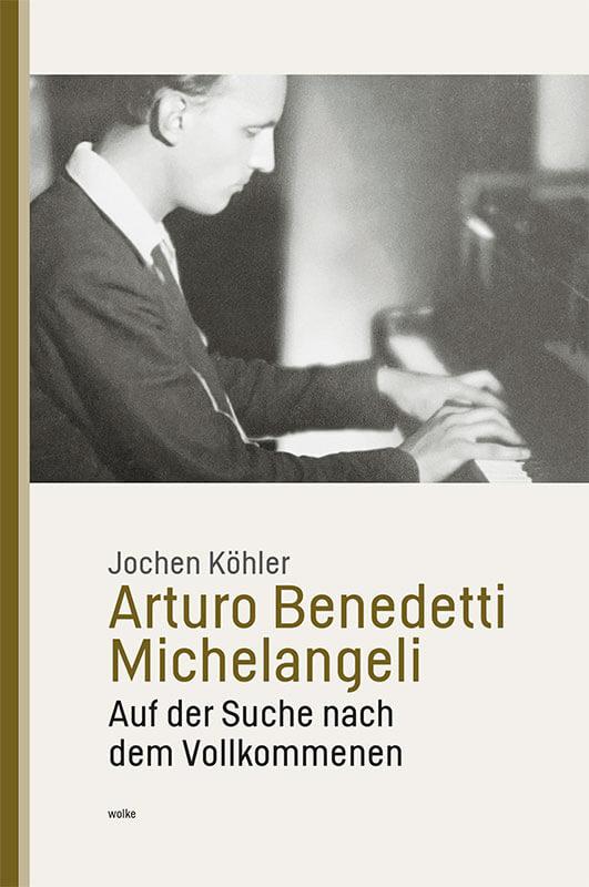 Jochen-Köhler-Arturo-Benedetti-Michelangeli