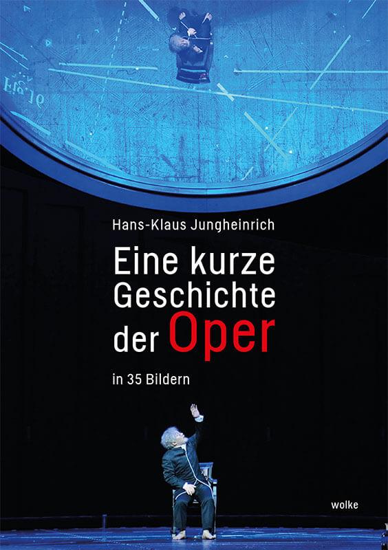 hans-klaus_jungheinrich_eine_kurze_geschichte_der_oper